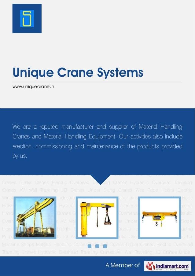 A Member ofUnique Crane Systemswww.uniquecrane.inMaterial Handling Cranes Industrial Cranes Girder Cranes Electric Overhea...
