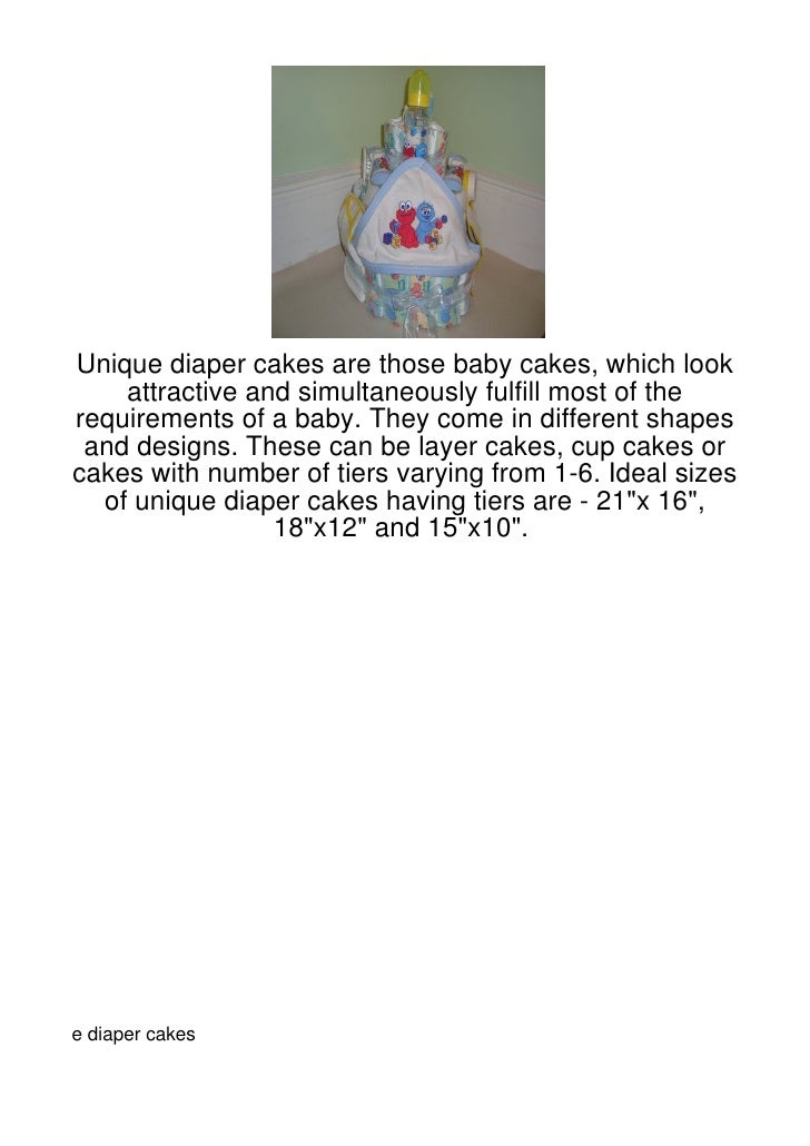 Unique diaper cakes are those baby cakes, which look    attractive and simultaneously fulfill most of therequirements of a...