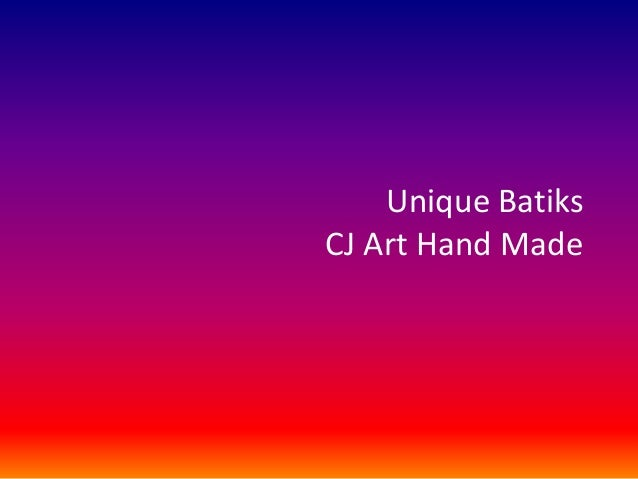 Unique Batiks CJ Art Hand Made