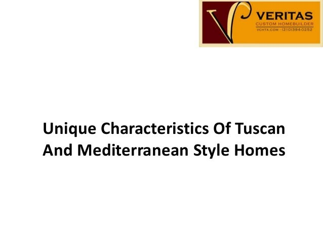 Unique characteristics of tuscan and mediterranean style homes for Mediterranean house characteristics