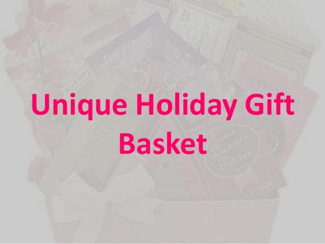 Unique Holiday Gift     Basket