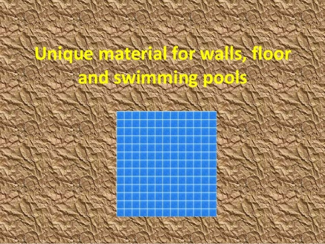 Unique material for walls floor and swimming pools for Swimming pool flooring materials