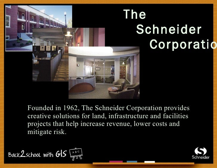 The    Schneider   Corporation Founded in 1962, The Schneider Corporation provides creative solutions for land, infrastruc...
