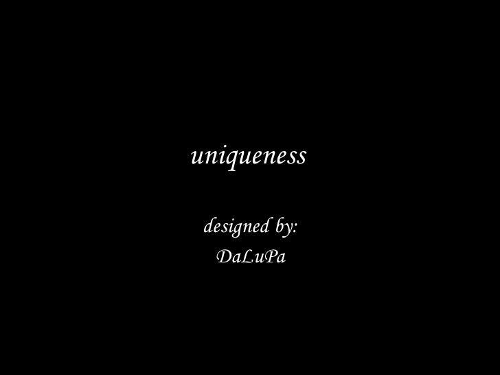 Uniqueness DaLuPa