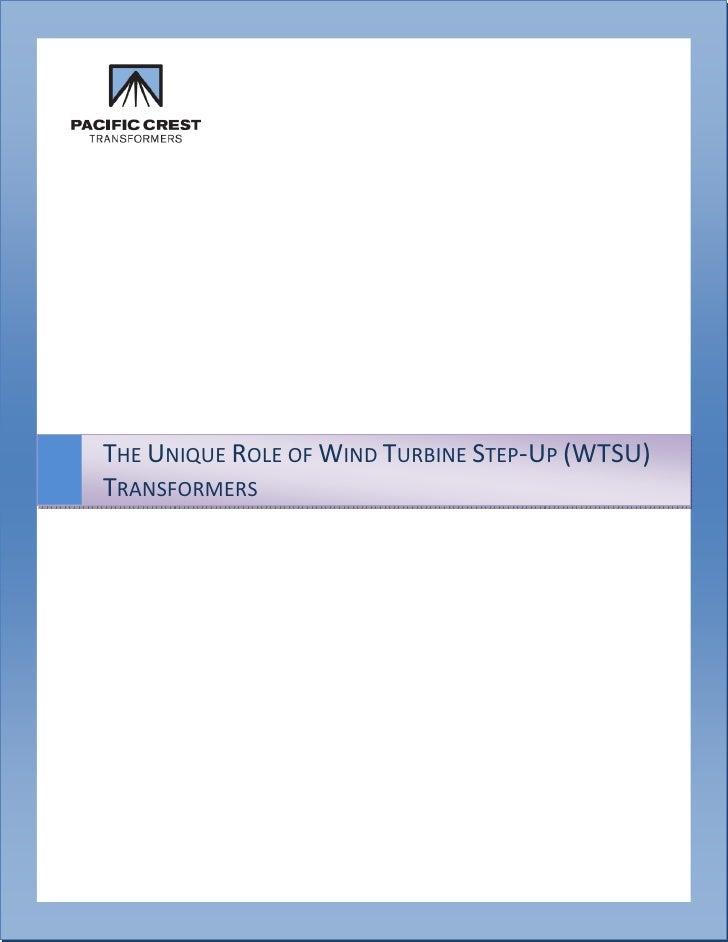 THE UNIQUE ROLE OF WIND TURBINE STEP-UP (WTSU) TRANSFORMERS