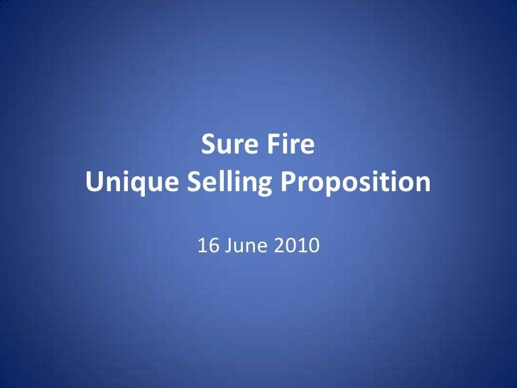Sure Fire Unique Selling Proposition         16 June 2010