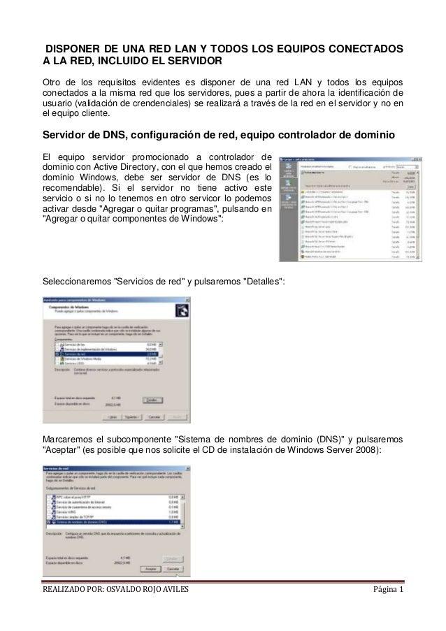 DISPONER DE UNA RED LAN Y TODOS LOS EQUIPOS CONECTADOS A LA RED, INCLUIDO EL SERVIDOR Otro de los requisitos evidentes es ...