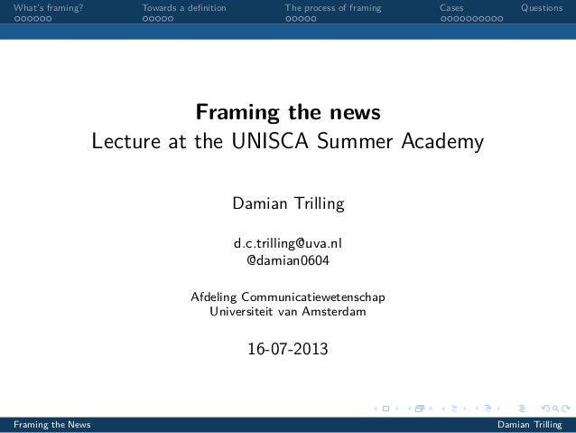 Unisca framing