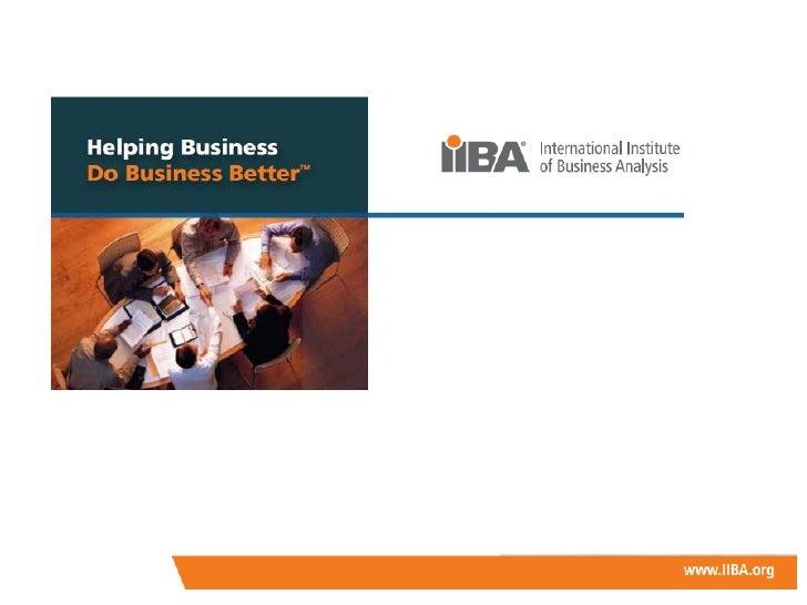 O IIBA é uma instituição sem fins lucrativos que visa à disseminação deconceitos, princípios e práticas da análise de negó...