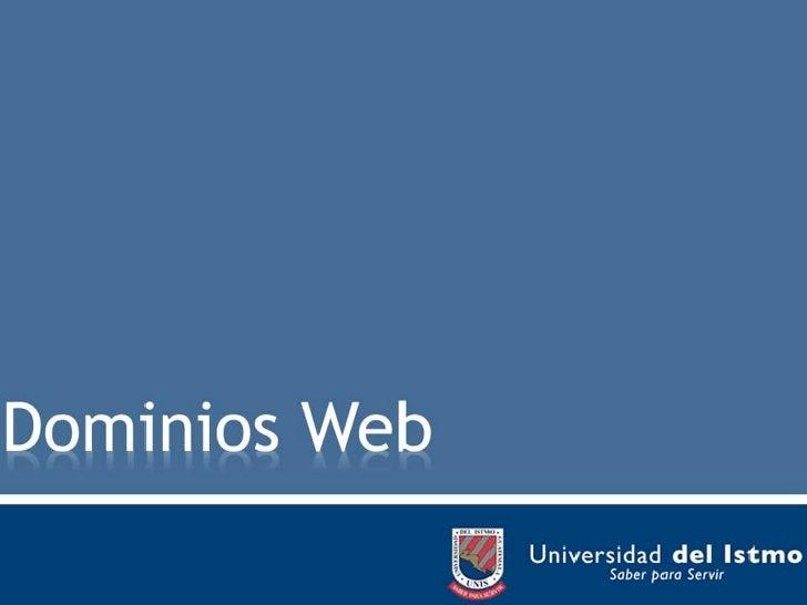 Qué es un Dominio Web? Un nombre de dominio es una identidad en Internet. Sirve para asignarle una dirección y localizar c...