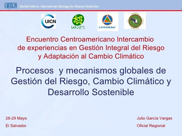 Procesos  y mecanismos globales de Gestión del Riesgo, Cambio Climático y Desarrollo Sostenible