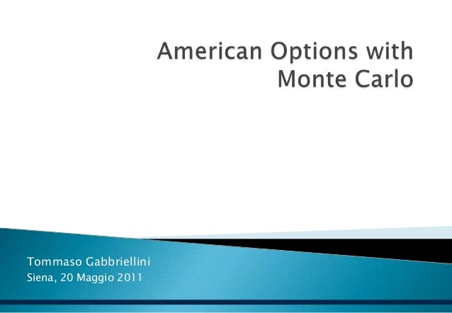 American Options with Monte Carlo