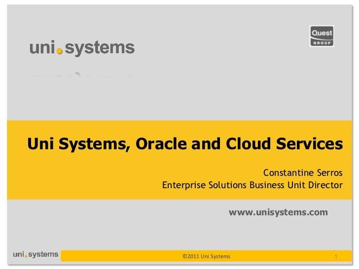 Uni Systems, Oracle and Cloud Services                                        Constantine Serros                Enterprise...