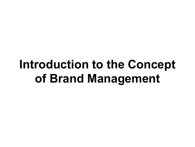 Introduction to the Concept of Brand Management