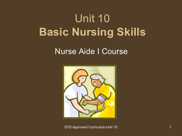 Unit 10 Basic Nursing Skills Nurse Aide I Course