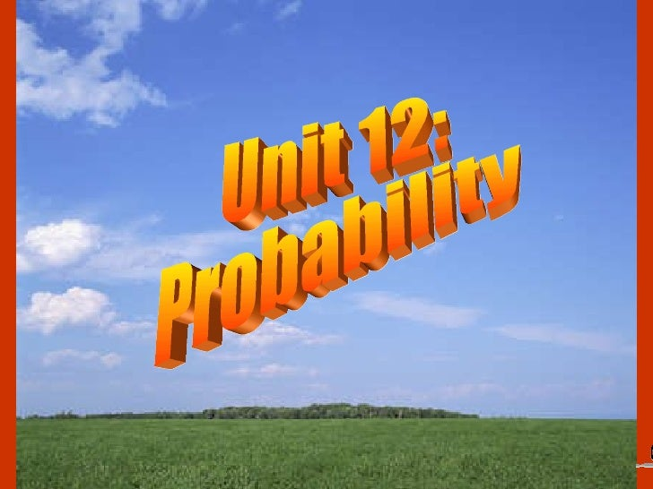 Unit 12: Probability