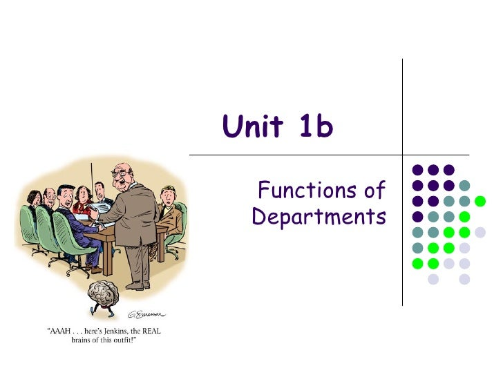 Unit 1b Functions of Departments