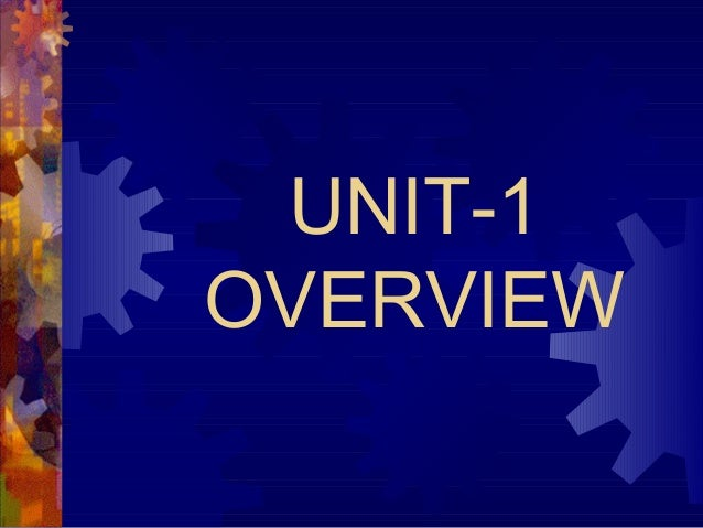 UNIT-1 OVERVIEW