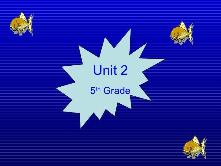 Unit 2 (5th Grade)