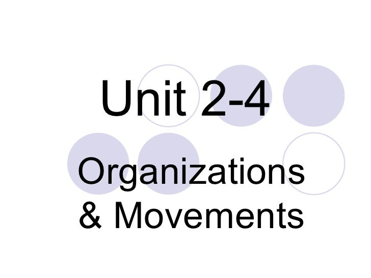 Unit 2-4 Organizations & Movements