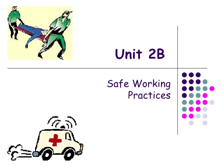 Unit 2B Safe Working Practices