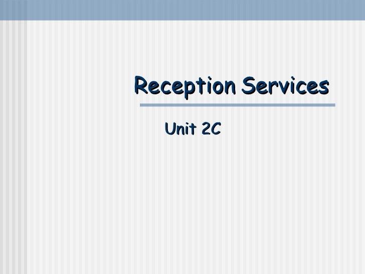 Reception Services Unit 2C