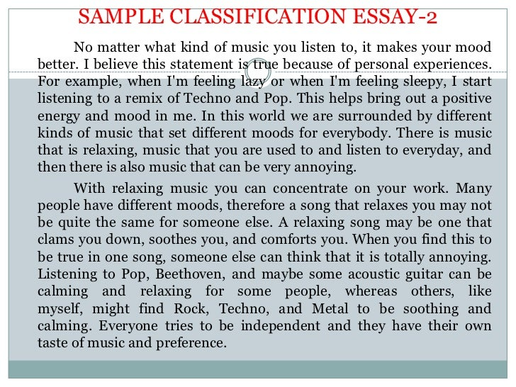classification essay of music Music has been around for hundreds of years, and along with it have always come music lovers throughout the years the world has seen music evolve from a form of religious celebration and.