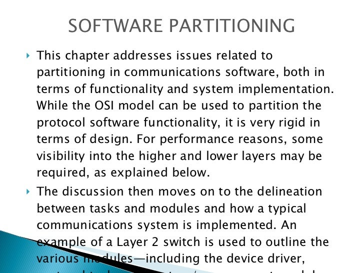 <ul><li>This chapter addresses issues related to partitioning in communications software, both in terms of functionality a...