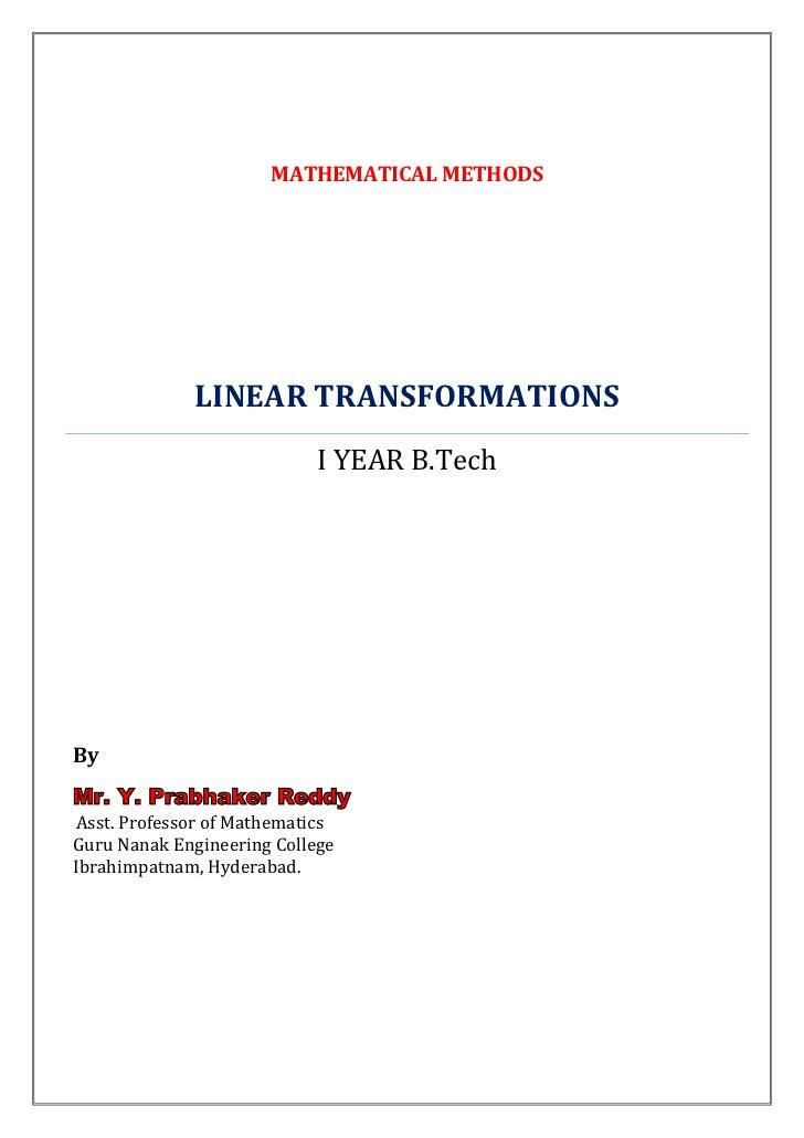 MATHEMATICAL METHODS             LINEAR TRANSFORMATIONS                            I YEAR B.TechByMr. Y. Prabhaker ReddyAs...