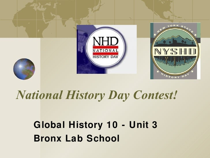 National History Day Contest! Global History 10 - Unit 3 Bronx Lab School