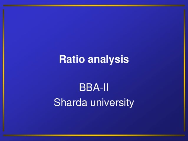 Ratio analysis BBA-II Sharda university