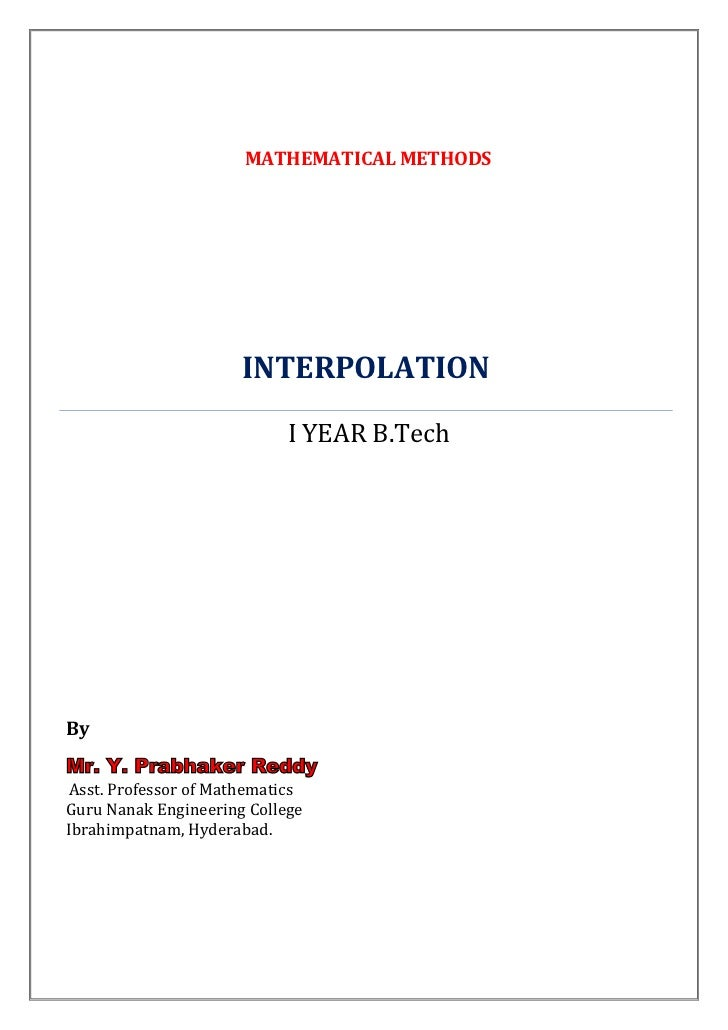 MATHEMATICAL METHODS                      INTERPOLATION                            I YEAR B.TechByMr. Y. Prabhaker ReddyAs...
