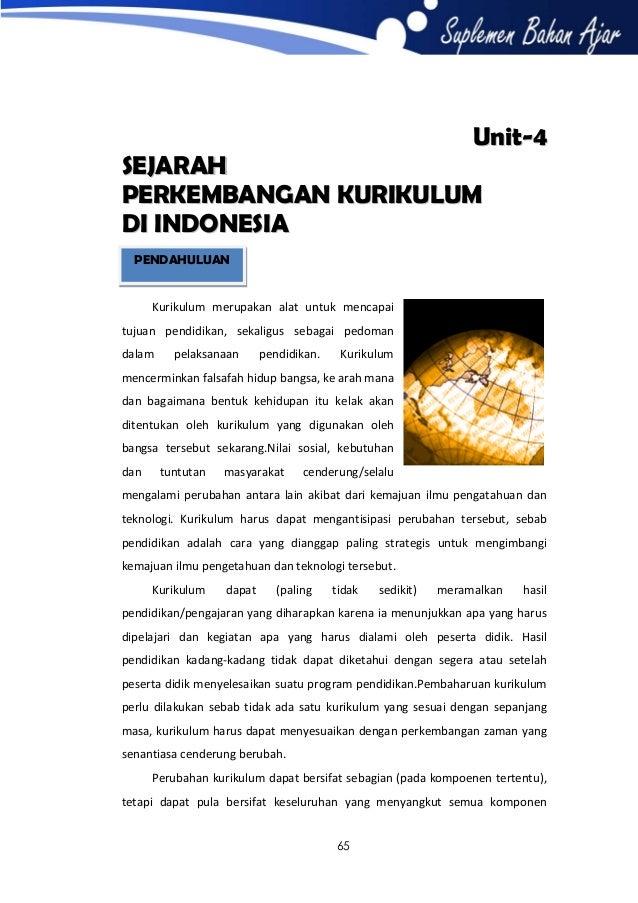Unit-4  SEJARAH PERKEMBANGAN KURIKULUM DI INDONESIA PENDAHULUAN  Kurikulum merupakan alat untuk mencapai tujuan pendidikan...