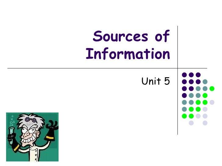 Sources of Information Unit 5