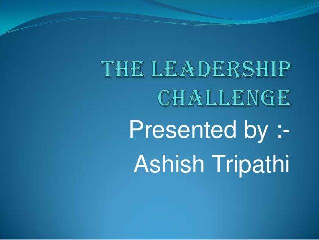 Presented by :Ashish Tripathi