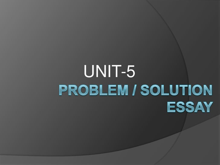 The problem solution essay