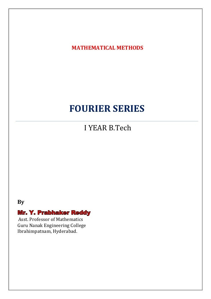 MATHEMATICAL METHODS                      FOURIER SERIES                             I YEAR B.TechByMr. Y. Prabhaker Reddy...