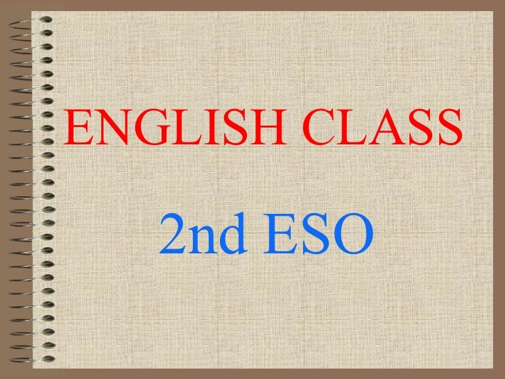 ENGLISH CLASS 2nd ESO