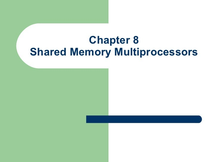 Chapter 8 Shared Memory Multiprocessors