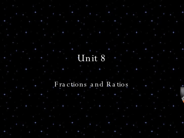 Unit 8 Fractions and Ratios