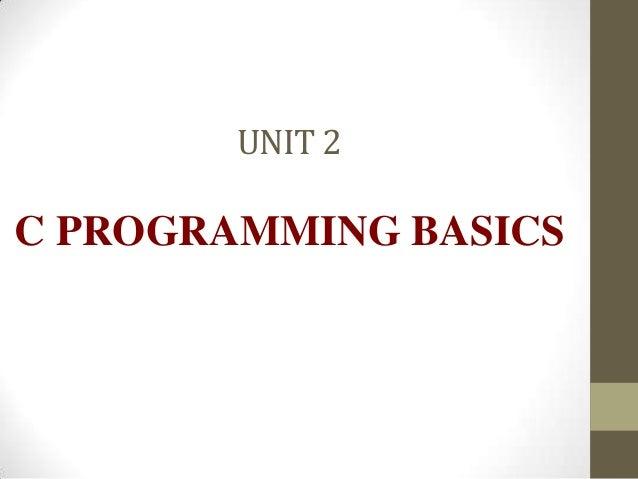UNIT 2 C PROGRAMMING BASICS