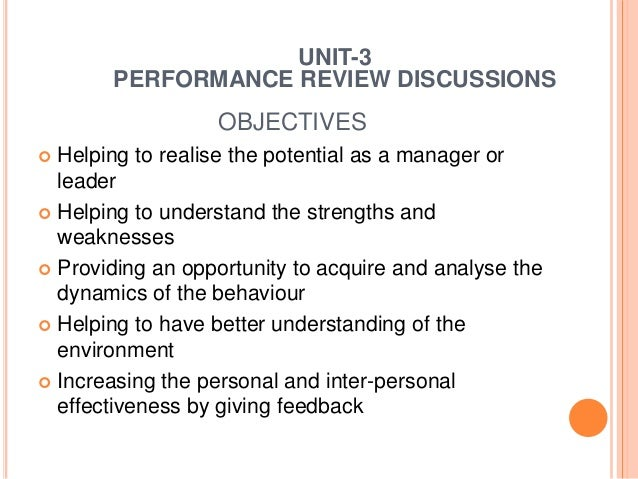 OBJECTIVES  Helping to realise the potential as a manager or leader  Helping to understand the strengths and weaknesses ...