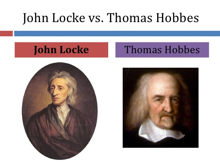john locke and thoomas hobbes Home dh-debate democracy - pro et contra (2) thomas hobbes and john locke arguments for and against democracy.