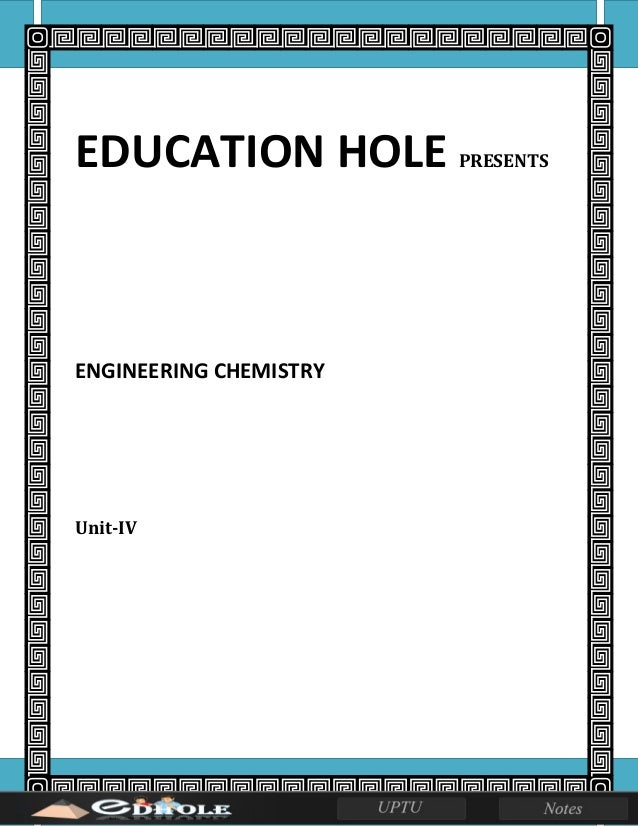 EDUCATION HOLE PRESENTS ENGINEERING CHEMISTRY Unit-IV