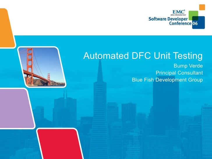 Automated DFC Unit Testing Bump Verde Principal Consultant Blue Fish Development Group