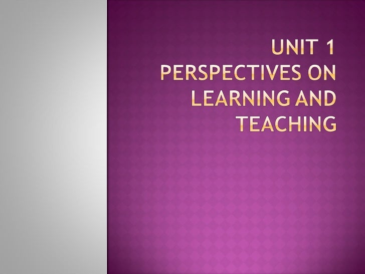 Unit 01 Philosophy Of Teaching And Learning (Word 2003) 1 7 10