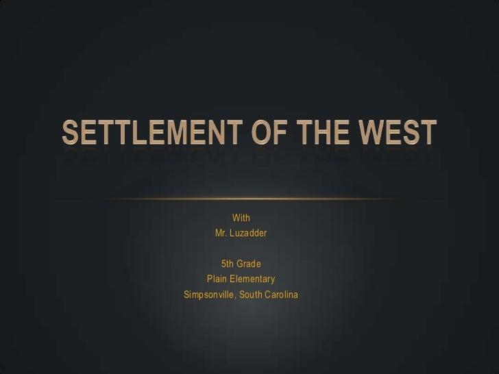 Unit 02   settlement of the west