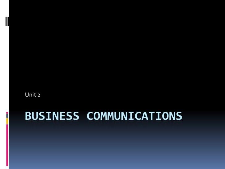 Business Communications<br />Unit 2<br />