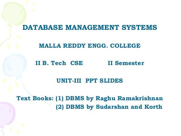 DATABASE MANAGEMENT SYSTEMS      MALLA REDDY ENGG. COLLEGE     II B. Tech CSE       II Semester           UNIT-III PPT SLI...