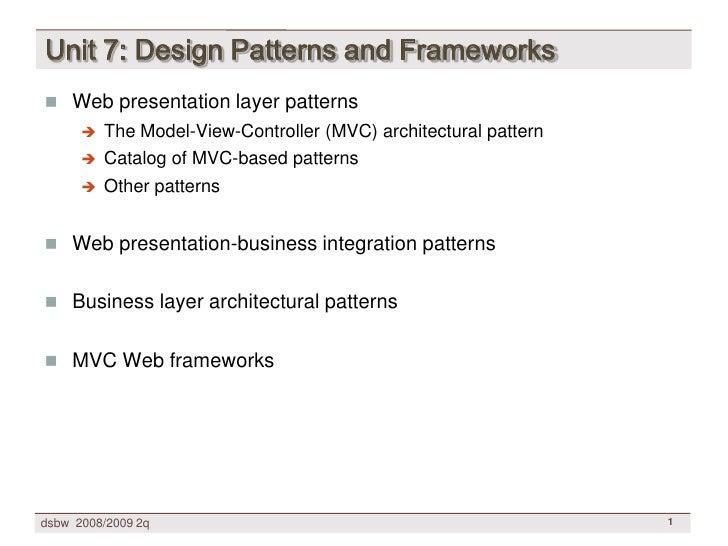 [DSBW Spring 2009] Unit 07: WebApp Design Patterns & Frameworks (1/3)